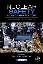 Nuclear safety in light water reactors : severe accident phenomenology