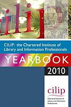 CILIP, the Chartered Institute of Library and Information Professionals yearbook 2010