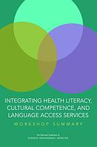 Integrating health literacy, cultural competence, and language access services : workshop summary