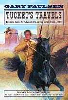 Tucket's travels : Francis Tucket's adventures in the West, 1847-1849