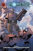 Atomic Robo. Volume one, Atomic Robo and the fightin' scientists of Tesladyne