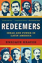 Redeemers : ideas and power in Latin America