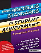 From rigorous standards to student achievement : a practical process