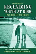 Reclaiming youth at risk : our hope for the future