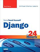 Sams teach yourself Django in 24 hours