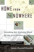 Home from nowhere : remaking our everyday world for the twenty-first Century