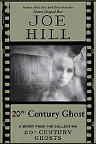 20th century ghost : a story from the collection 20th century ghosts