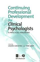 Continuing professional development for clinical psychologists : a practical handbook
