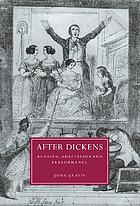 After Dickens : reading, adaptation, and performance