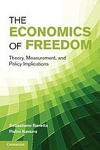The economics of freedom : theory, measurement, and policy implications