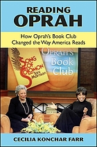 Reading Oprah : how Oprah's book club changed the way America reads