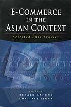E-commerce in the Asian context : selected case studies