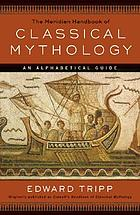 The Meridian handbook of classical mythology