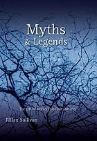 Myths & legends : the gift of stories from our cultures