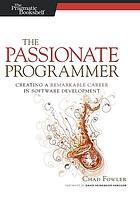 The passionate programmer : creating a remarkable career in software development