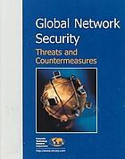 Global network security : threats and countermeasures