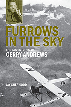 Furrows in the sky : the adventures of Gerry Andrews