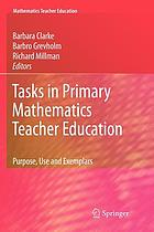 Tasks in primary mathematics teacher education : purpose, use and exemplars