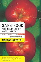 Safe food : the politics of food safety