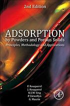 Adsorption by powders and porous solids : principles, methodology and applications