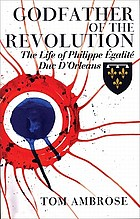 Godfather of the revolution : the life of Philippe Égalité, Duc d'Orléans