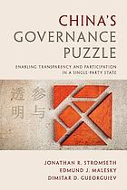China's governance puzzle : enabling transparency and participation in a single-party state