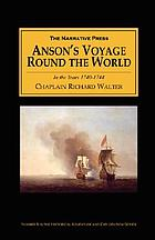 Anson's voyage round the world in the years 1740-44 : with an account of the last capture of a Manila galleon