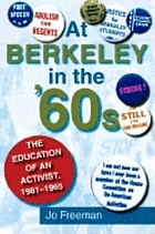 At Berkeley in the sixties : the education of an activist, 1961-1965