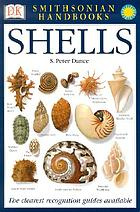 Shells : the photographic recognition guide to seashells of the world