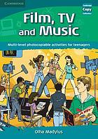 Film, TV, and music : multi-level photocopiable activities for teenagers