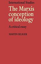 The Marxist conception of ideology : a critical essay