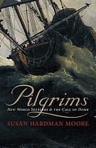 Pilgrims : New World settlers & the call of home