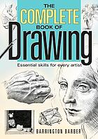 The complete book of drawing : essential skills for every artist