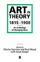 Art in theory, 1815-1900 : an anthology of changing ideas