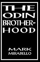 The Odin brotherhood : a non-fiction account of contact with a Pagan Secret Society : with a new epilogue a statement on the Odin Brotherhood