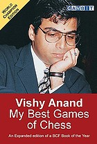 Vishy Anand : my best games of chess: revised and expanded edition