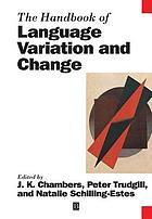 The Handbook of Language Variation and Change.