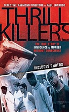 Thrill Killers : a true story of innocence and murder without conscience