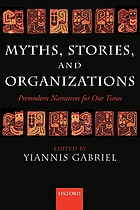Myths, stories, and organizations : premodern narratives for our times