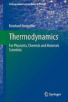 Thermodynamics : for physicists, chemists and materials scientists