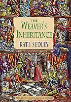 The weaver's inheritance / Kate Sedley