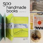 500 handmade books. vol. 2 : [inspiring interpretations of a timeless form]