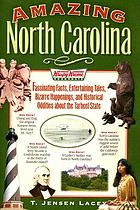 Amazing North Carolina : fascinating facts, entertaining tales, bizarre happenings, and historical oddities from the Tarheel State