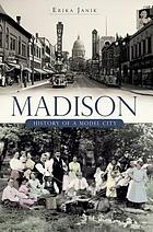 Madison : history of a model city