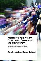 Managing personality disordered offenders in the community : a psychological approach