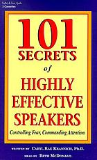 101 secrets of highly effective speakers : [controlling fear, commanding attention]