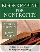 Bookkeeping for nonprofits : a step-by-step guide to nonprofit accounting