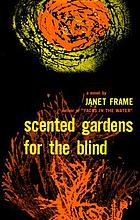 Scented gardens for the blind : a novel.