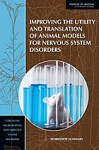 Improving the utility and translation of animal models for nervous system disorders : workshop summary