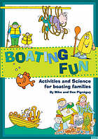Boating fun : activities and science for boating families